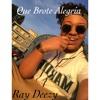 Que Brote Alegria - (Produced By Ray Deezy)