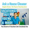 Vacations - Should House Cleaners Take Vacations?