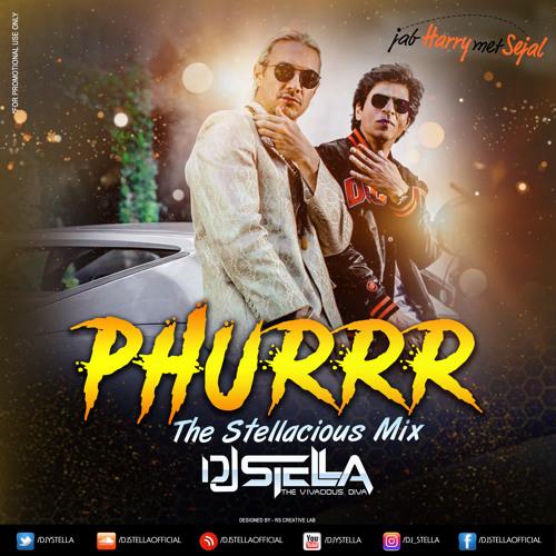 PHURRR_(The Stellacious Mix)#JabHarryMetSejal