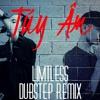 Masew x Xesi x NHATNGUYEN- Túy Âm(LIMITLESS Dubstep Remix)