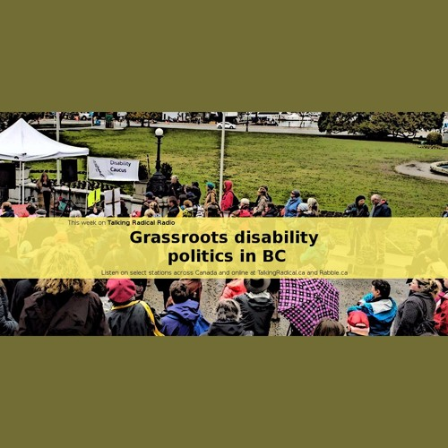 TRR ep #238 (Sep. 26/2017): Grassroots disability politics in BC