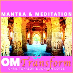 OM Transform Sound Journey. Chris Tokalon & Johann Kotze