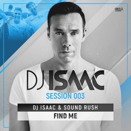 DJ Isaac & Sound Rush - Find Me (Official HQ Preview)