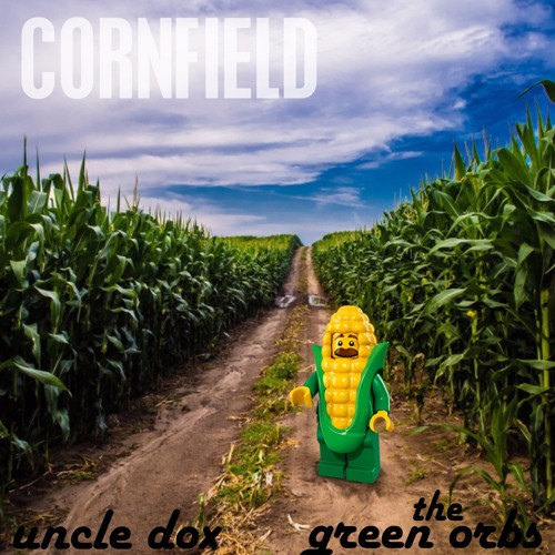Cornfield (ft. The Green Orbs)