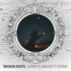 Broken Roots - Learn To Unlove ft. DRONA