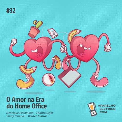 32 - O amor na era do Home Office