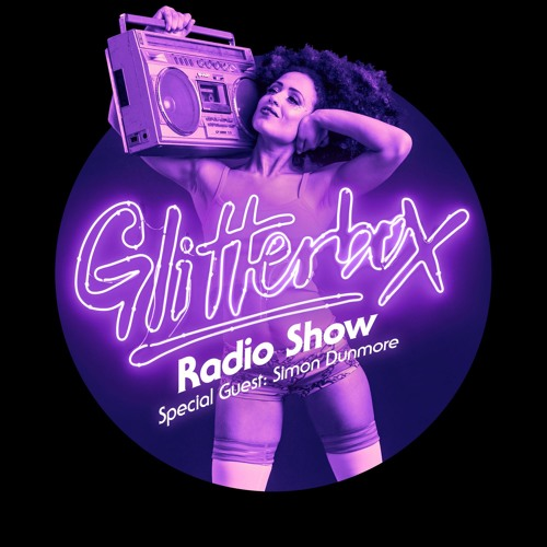 Glitterbox Radio Show 026: w/ Simon Dunmore