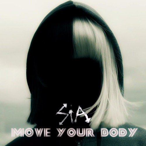 Move Your Body - Sia, Jesus Montanez & Eduardo Lujan (JUNCE Mash)