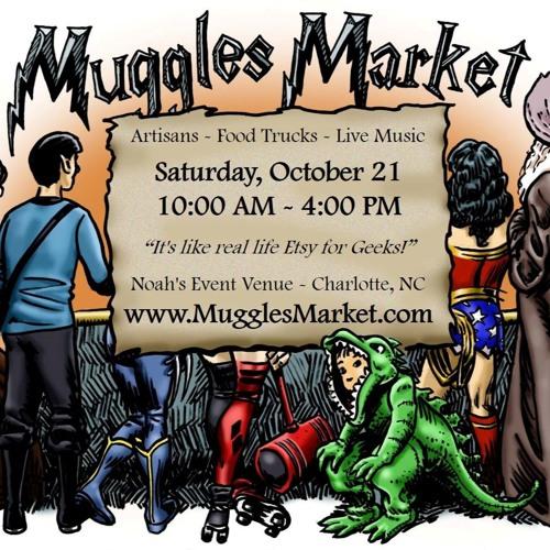 Muggles Market + Geek Gala for Geeks