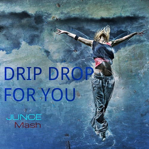 Drip Drop For You - Epiphony & Mr.Black Vs. A & C James (JUNCE Mash)