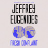 Fresh Complaint by Jeffrey Eugenides | Complainers