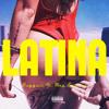 Latina Ft. May Brooks (Prod. by B.O Beatz)