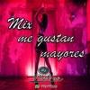 Mix Me Gustan Mayores - Dj Pietro Valdivia - (migente,los4,ladycomotu)