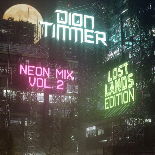 Dion Timmer - Neon Mix Vol. 2: Lost Lands Edition