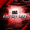 JAG - Kill The Urge [OUT NOW on Beatport]