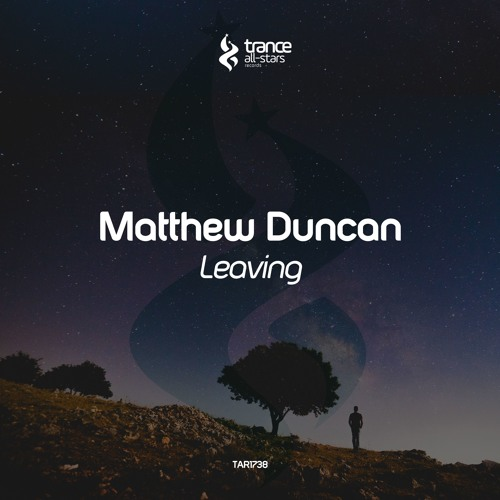 [OUT NOW!] Matthew Duncan - Leaving (Original Mix)