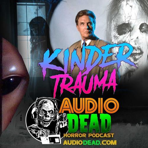Kinder Trauma - Episode 35