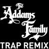 The Addams Family Trap Remix