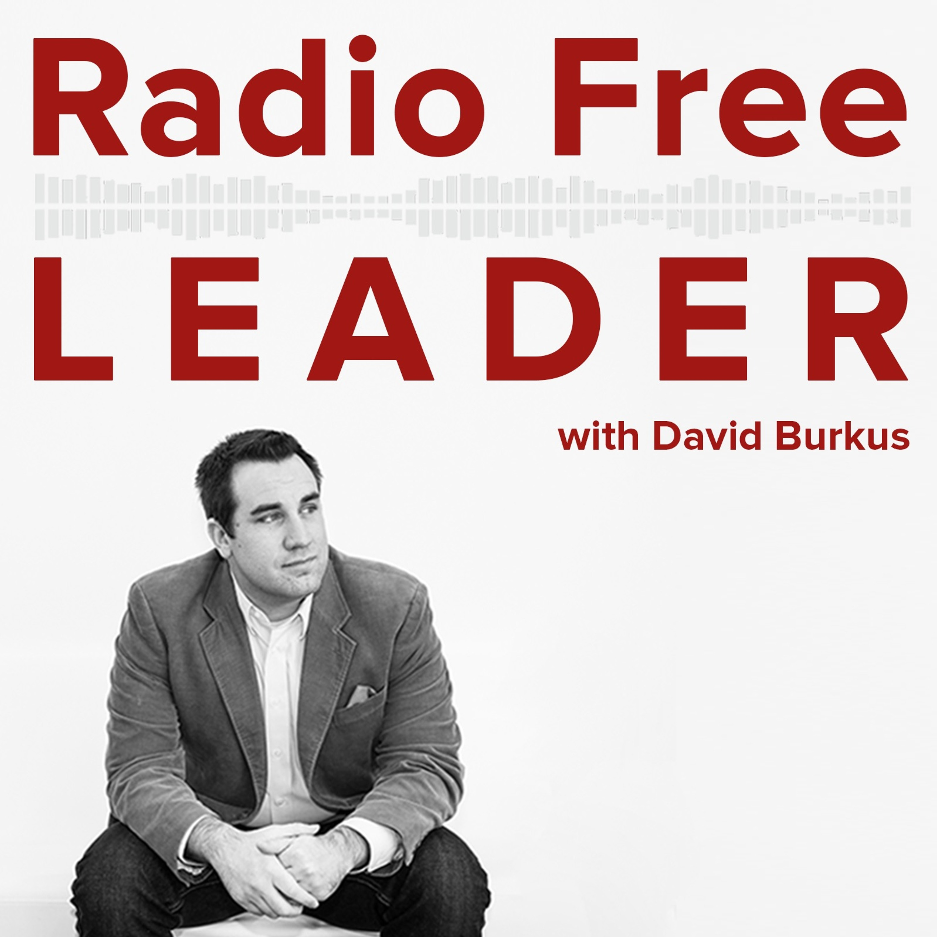 1000   A Special Announcement from David Burkus on Radio Free Leader