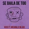 M3B - SE BAILA DE TOO (ft Medina x Wlaid)