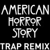 American Horror Story Trap Remix