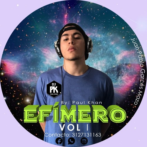 DJ PAUL KHAN - EFÍMERO VL 1 - 2017