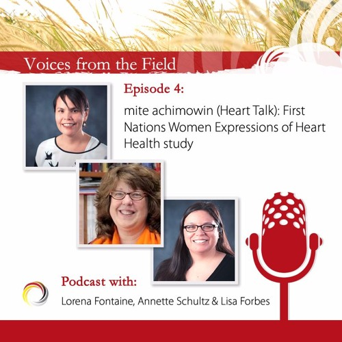 Voices from the Field - 04 - Lorena Fontaine, Annette Schultz and Lisa Forbes
