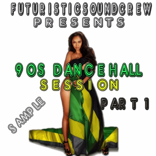 90s Dancehall Mini Session Part 1 #FUTURISTICSOUNDCREW #TEAMFSC