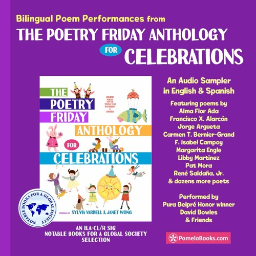 Bilingual Poem Performances from The Poetry Friday Anthology for Celebrations