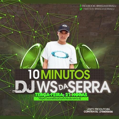 10 MINUTOS DO WS DA SERRA [ DJ WS DA SERRA ]=PIC ARMAGEDDON=