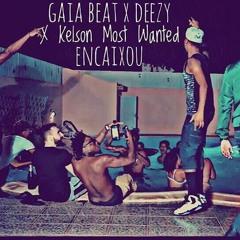 Gaia Beat X Deezy X Kelson Most Wanted - Encaixou