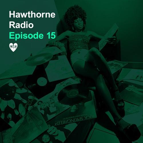 Hawthorne Radio Episode 15