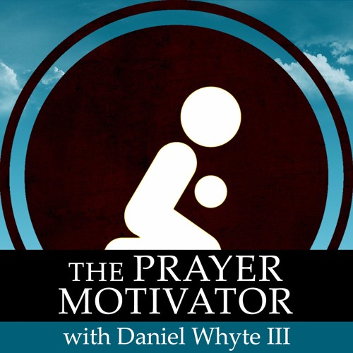 The Prayer Motivator Minute #876