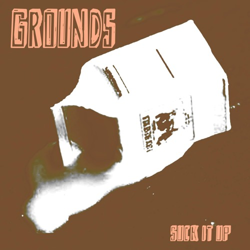 GROUNDS - Suck It Up (Single)