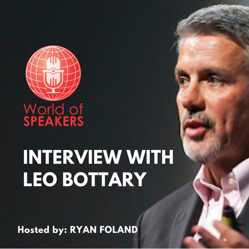 04: Who you surround yourself with matters with Leo Bottary