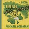 Michael Coleman - Irish Jigs and Reels (discs 1 & 3)