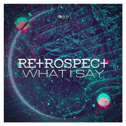 Retrospect - What I Say