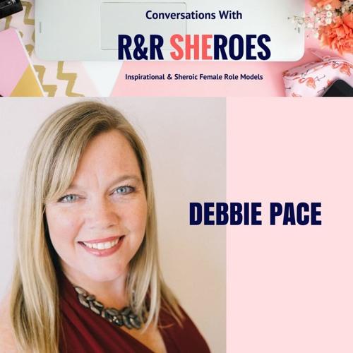 EPISODE 5- CONVERSATION WITH R&R SHEROE DEBBIE PACE