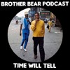BEARCAST #030 - Time Will Tell