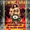 SWING_ZARA_SWING_ZARA_NEW_SONG_MIX_BY_DJ_AKASH_SONU_FROM_SAIDABAD