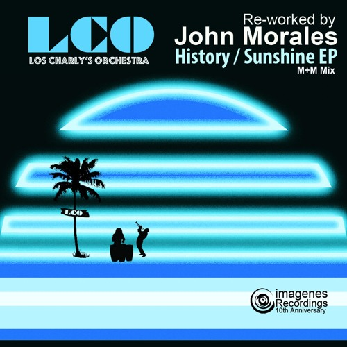 History / Sunshine EP (John Morales M+M Re-work) - Los Charly's Orchestra