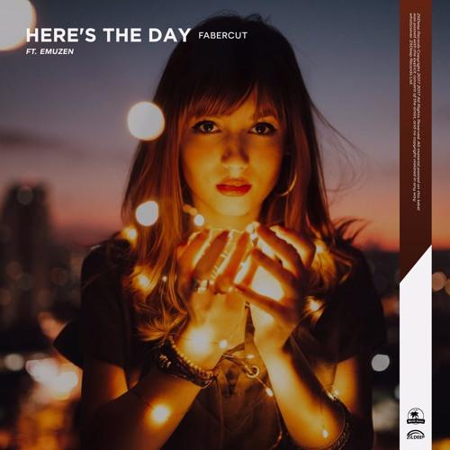 Fabercut - Here's The Day Ft. Emuzen (Original Mix)