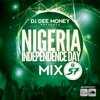 Download NIGERIA @ 57 INDEPENDENCE DAY MIX  BY DJ DEE MONEY Mp3