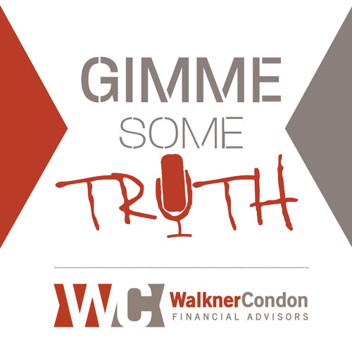 """Fee Only vs Fee-Based: Walkner Condon Decision Making"" - Gimme Some Truth, Ep. 16"