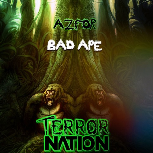Azfor - Bad Ape (Original Mix) [Terror Nation Exclusive]