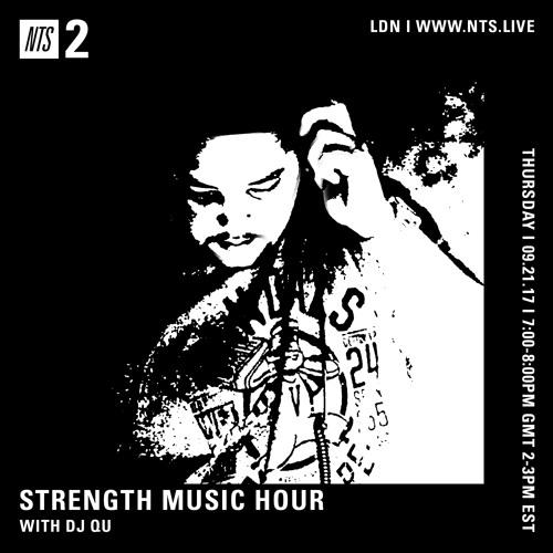 DJ QU-NTS Strength Music Hour, September 21,2017 ep.21