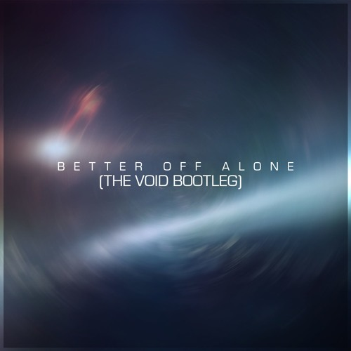 [TVDFREE-029] - Alice Deejay - Better Off Alone (The Void Bootleg)