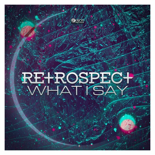 Retrospect - What I Say (Preview)
