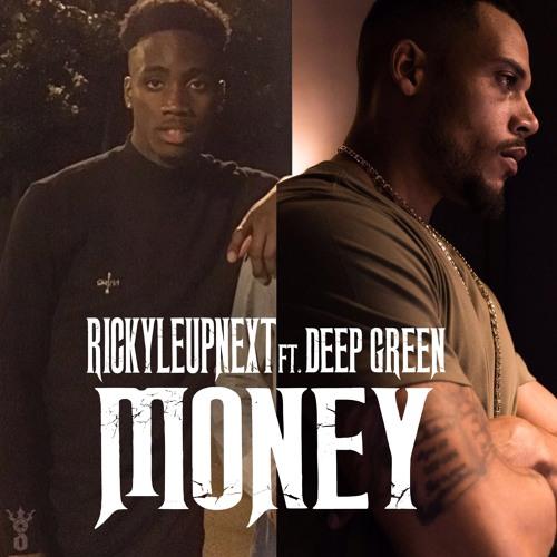 Rickyleupnext ft. Deep Green - Money