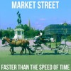 Market Street - Faster Than The Speed of Time :: EP Trailer